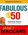 Fabulous At 50: Redefining Midlife: Body Mind And Spirit Hardcover