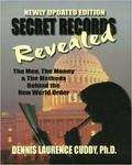 Secret Records Revealed: The Men The Money And The Methods Behind The New World Order