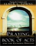 Praying The Books Of Acts