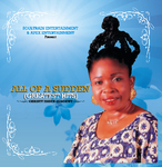 All Of A Sudden (The Greatest Hits) by Christy Essien Igbokwe