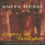 Games At Twilight by Anita Desai
