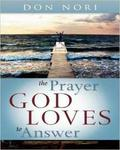 The Prayer God Loves To Answer