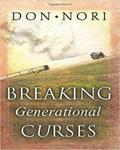 Breaking Generational Curses: Releasing Gods Power In Us Our Children And Our Destiny